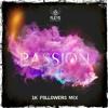 Passion - 1K Followers Mix - Free Download