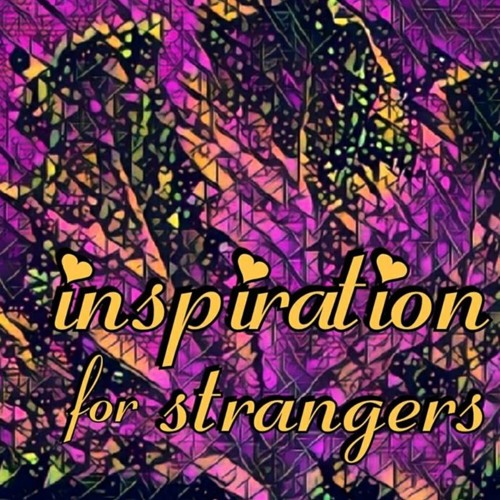 Inspiration for Strangers - Pour Out Your Heart