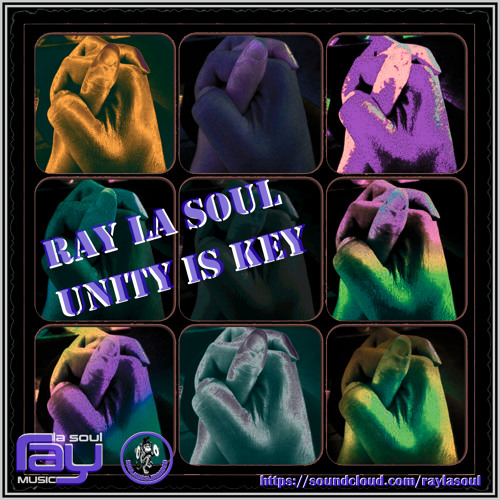 Ray La Soul - Unity Is Key
