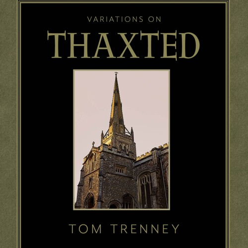"Variations on ""THAXTED"" by Tom Trenney"