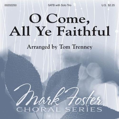 O Come, All Ye Faithful- arr. Tom Trenney