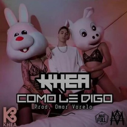 KHEA - COMO LE DIGO
