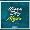 AHORA Estoy Mejor - RENDDY ft Monica Restan