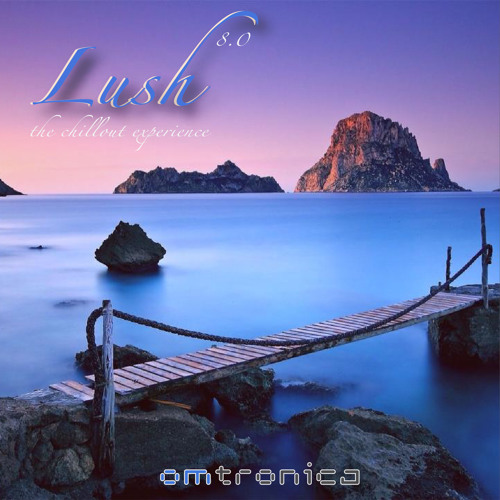 Lush 8.0 - The Chillout Experience