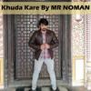 Khuda Kare   Jab Tu Saath Nahi Hota by MR NOMAN