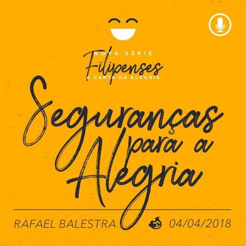 Seguranças para a Alegria - Rafael Balestra - 04/04/2018