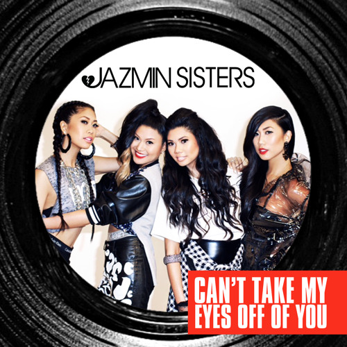 JAZMIN Sisters - Can't Take My Eyes Off Of You