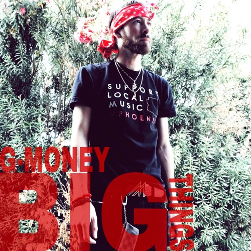 G-Money - Big Things