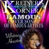 KREINER'S KORNER -WHITNEY HOUSTON COVER SONGS