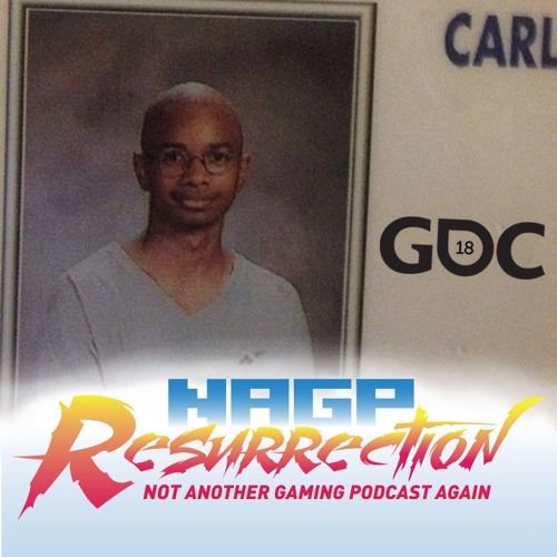 NAGP Resurrection Episode 44: Joe and Mike's GDC 2018 Extravaganza!