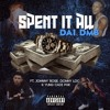 DAI DMB - Spent It All ft. LilCadiPGE, DonnyLoc, & DMB Johnny Rose