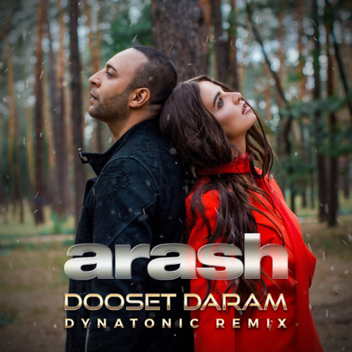 Arash Ft. Helena - Dooset Daram (Dynatonic Remix) [FREE DOWNLOAD]