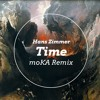 Hans Zimmer's Time - moKA Remix (Free Download)
