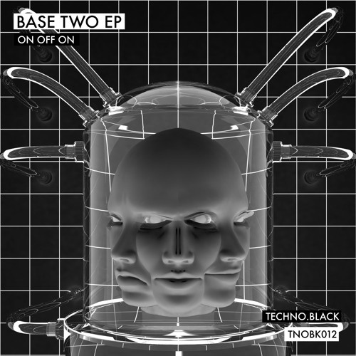 ON OFF ON -Base Two EP (TNOBK012) **Out Now**