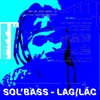 Lác/Lag - SolBass (Rep Richchoi)