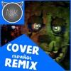 FNAF 3 SONG (Die in a fire - Remix) Cover Español By:Neko-Kun