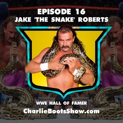 Episode 16 | Jake 'The Snake' Roberts