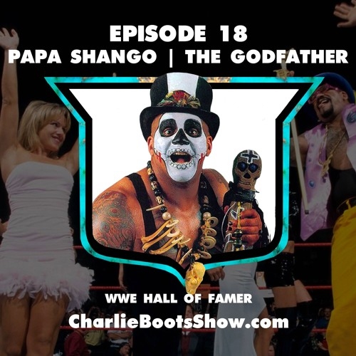 Episode 18 | Papa Shango / The Godfather WWE Hall of Famer