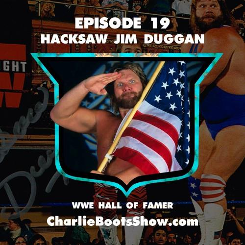 Episode 19 | Hacksaw Jim Duggan WWE Hall of Famer