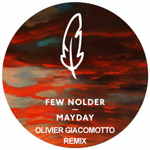 Few Nolder - Mayday (Olivier Giacomotto Remix)