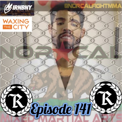 """Episode 141: @norcalfightmma Podcast Featuring Max """"Pain"""" Griffin"""
