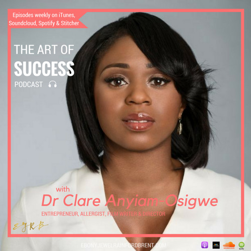 "#23 - INTERVIEW - Dr Clare Aniyam-Osigwe - ""Making the Journey the Win"""