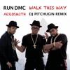 Run DMC Feat Aerosmith - Walk This Way (DJ Pitchugin Remix)