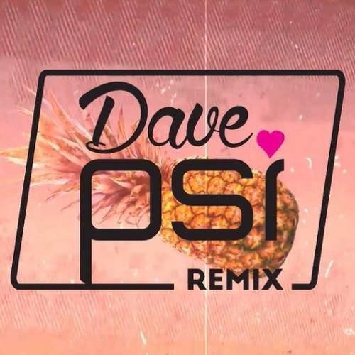 Pineapple  (Dave PSI Remix) - Ty Dolla $ign feat. Gucci Mane & Quavo