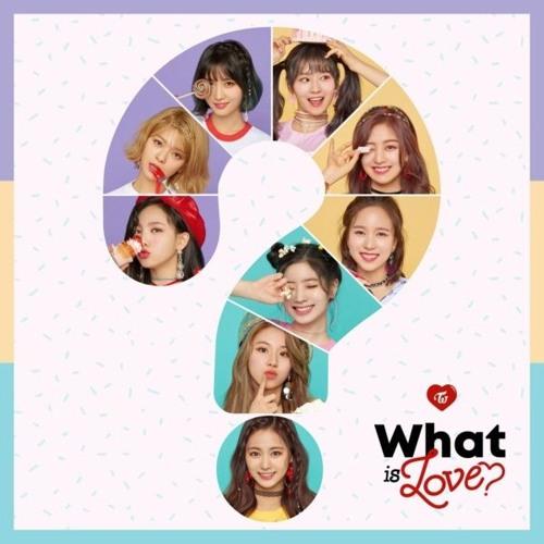 TWICE (트와이스) - What is Love?,  SWEET TALKER,  HO!,  DEJAVU,  SAY YES