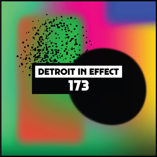 Dekmantel Podcast 173 - Detroit In Effect