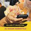 Yellow Claw - Villain ft. Valentina [DJ OCEAN HARDSTYLE]