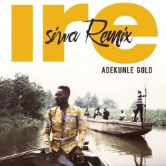 Adekunle Gold - IRE (siwa Remix)