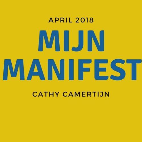 Mijn Manifest - Cathy Camertijn april 2018