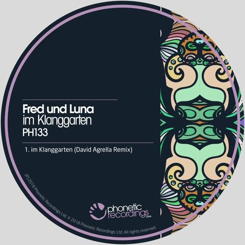 Fred und Luna - Im Klanggarten(David Agrella Remix) OUT NOW Preview