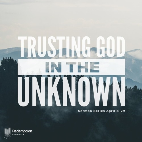 Trusting God in the Unknown