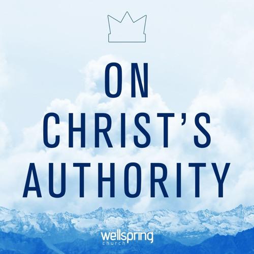 On Christ's Authority | Pastor Steve Gibson