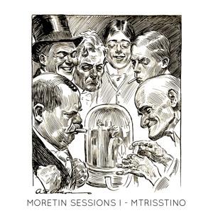 MORETIN - Sessions I - MTrisstino 2018-01-01 Artwork