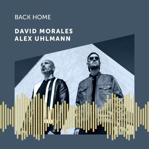 David Morales Feat Alex Uhlmann 'Back Home' -  World Mix