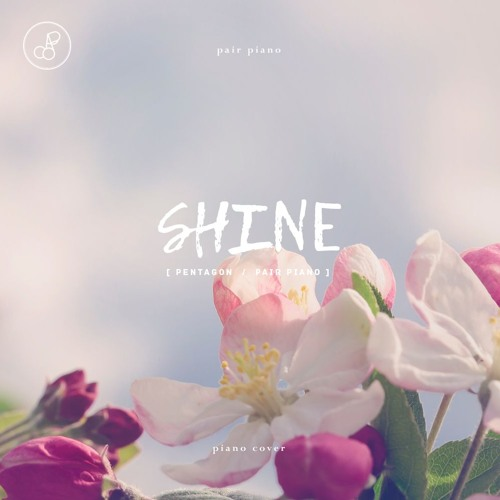 PENTAGON (펜타곤) - Shine (빛나리) Piano Cover 피아노 커버