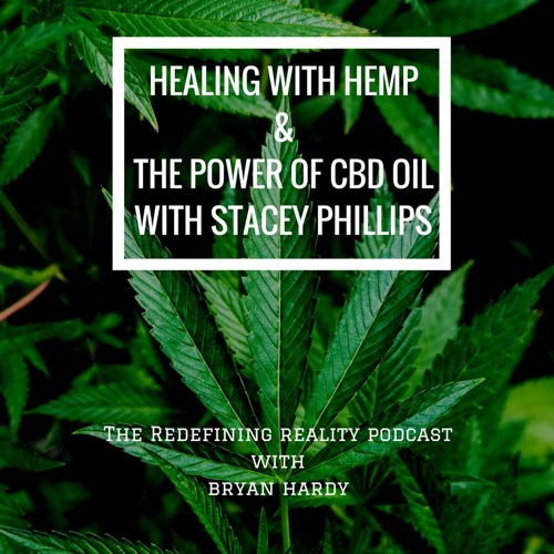 Healing with Hemp and The Power of CBD Oil with Stacey Phillips - Ep. 59
