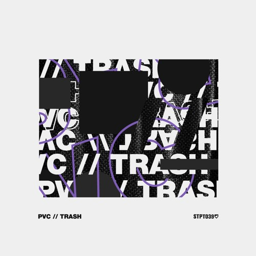EP Showreel: PVC - Trash (STPT039)