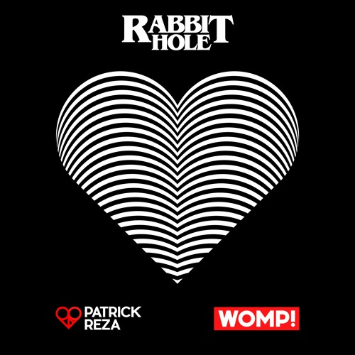 PatrickReza & WOMP! - Rabbit Hole