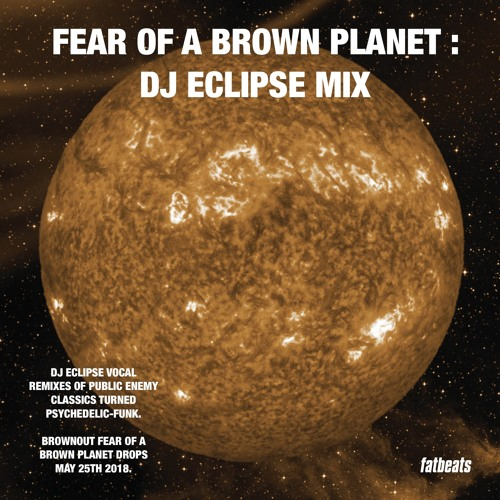 DJ Eclipse - Fear Of A Brown Planet Mix