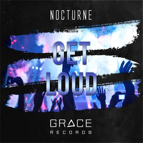 Get Loud (OUT NOW)