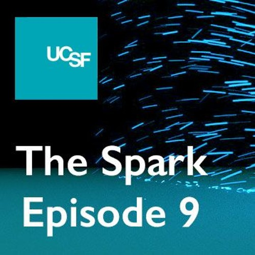 The Spark, Episode 9: Advances in the treatment of substance use disorder at UCSF.