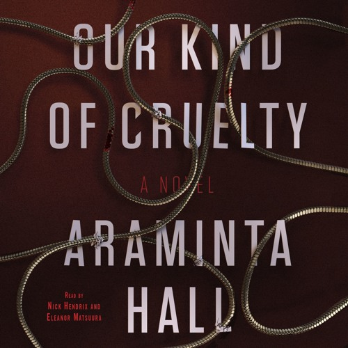 Our Kind Of Cruelty by Araminta Hall, audiobook excerpt