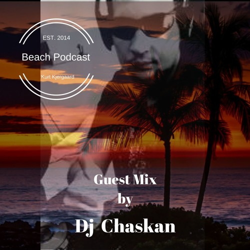 Beach Podcast  Guest Mix by dj Chaskan