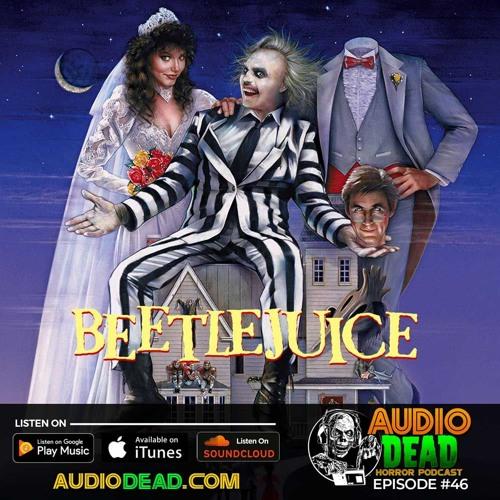 Beeltejuce - Audio Dead Podcast episode 46