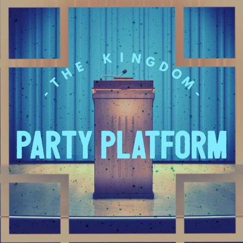 The Kingdom Party Platform