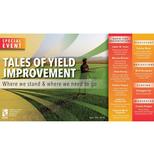 IFPRI SPECIAL EVENT: Tales of yield improvement - 4/5/2018